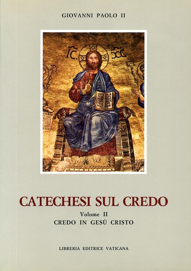 Catechesi sul credo / Credo in Gesù Cristo
