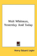 Walt Whitman, Yesterday and Today