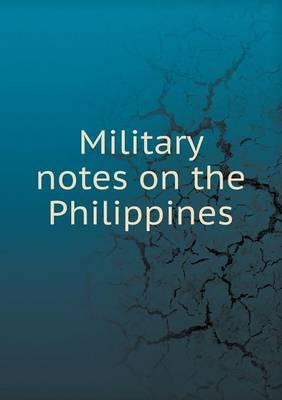 Military Notes on the Philippines