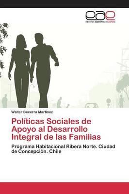 Políticas Sociales de Apoyo al Desarrollo Integral de las Familias