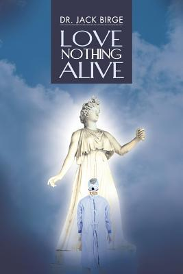 Love Nothing Alive