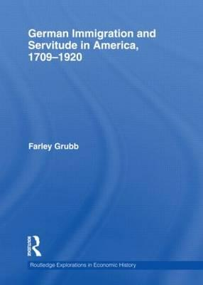 German Immigration and Servitude in America, 1709-1920