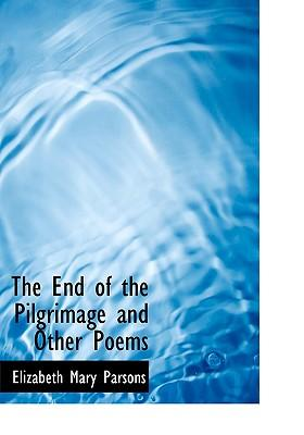The End of the Pilgrimage and Other Poems