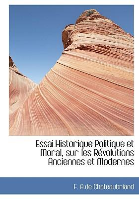 Essai Historique Politique Et Moral, Sur Les Revolutions Anciennes Et Modernes
