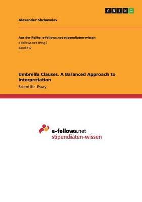 Umbrella Clauses. A Balanced Approach to Interpretation