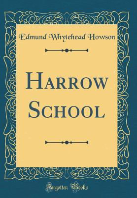 Harrow School (Classic Reprint)