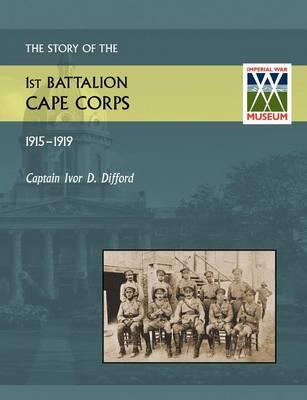 Story of the 1st Battalion Cape Corps (1915-1916)