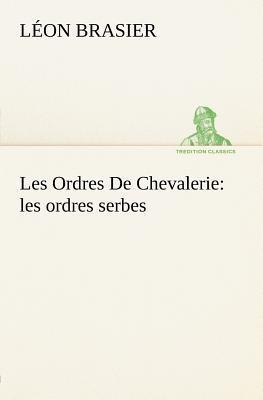 Les Ordres de Chevalerie les Ordres Serbes