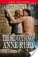 The Seduction of Anne Ruby [The Seduction 2]