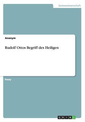 Rudolf Ottos Begriff des Heiligen