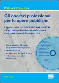 Gli onorari professionali per le opere pubbliche. Con CD-ROM