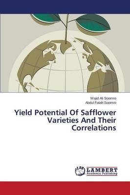 Yield Potential Of Safflower Varieties And Their Correlations
