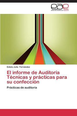 El informe de Auditoría   Técnicas y prácticas para su confección