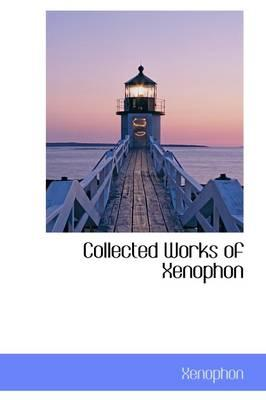 Collected Works of Xenophon