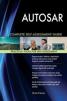 Autosar Complete Self-assessment Guide