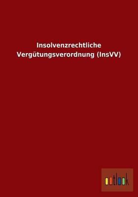 Insolvenzrechtliche Vergütungsverordnung (InsVV)