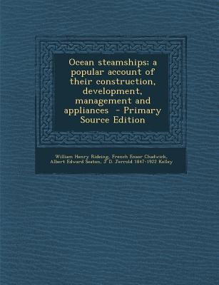 Ocean Steamships; A Popular Account of Their Construction, Development, Management and Appliances