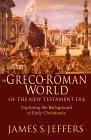 The Greco-Roman World of the New Testament Era