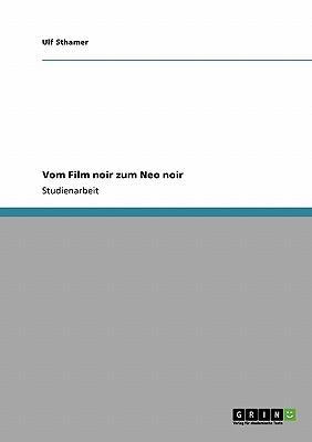 Vom Film noir zum Neo noir