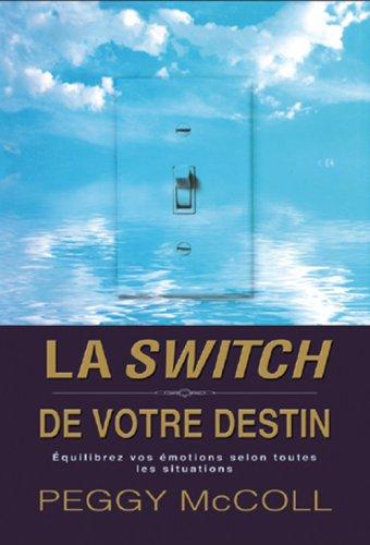 La switch de votre destin