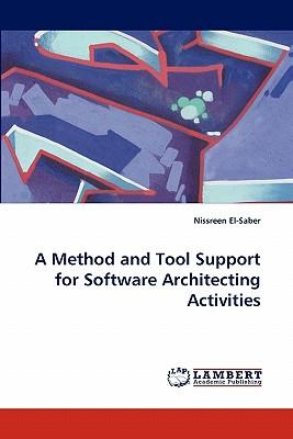 A Method and Tool Support for Software Architecting Activities