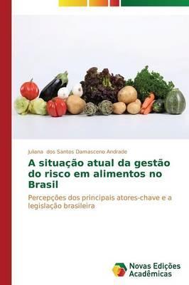 A situação atual da gestão do risco em alimentos no Brasil