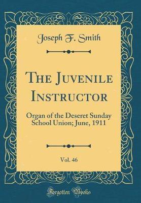 The Juvenile Instructor, Vol. 46
