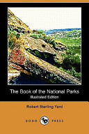 The Book of the National Parks (Illustrated Edition) (Dodo Press)