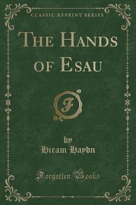 The Hands of Esau (Classic Reprint)