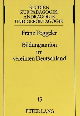 Bildungsunion im vereinten Deutschland