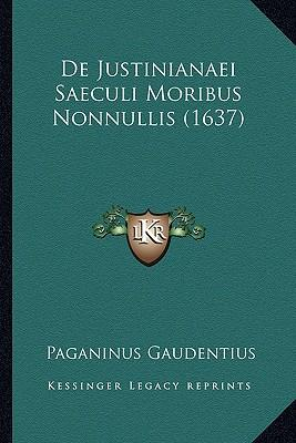 de Justinianaei Saeculi Moribus Nonnullis (1637)