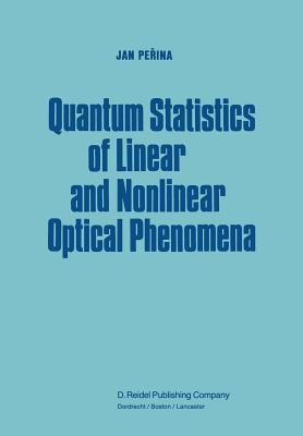 Quantum Statistics of Linear and Nonlinear Optical Phenomena