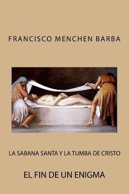 La sabana santa y la tumba de cristo / The Shroud of Turin and the tomb of Christ