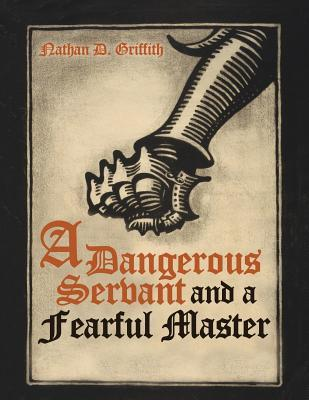 A Dangerous Servant and a Fearful Master