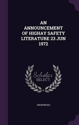 An Announcement of Highay Safety Literature 23 Jun 1972