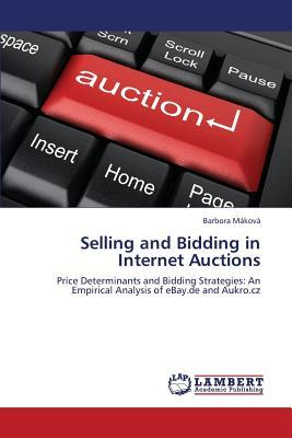Selling and Bidding in Internet Auctions