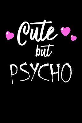 Cute But Psycho Notebook