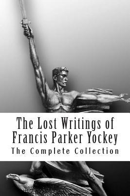The Lost Writings of Francis Parker Yockey