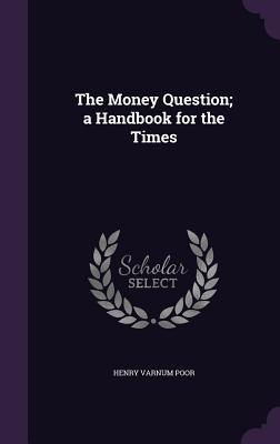 The Money Question; ...