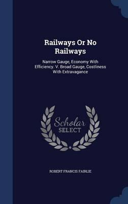 Railways or No Railways