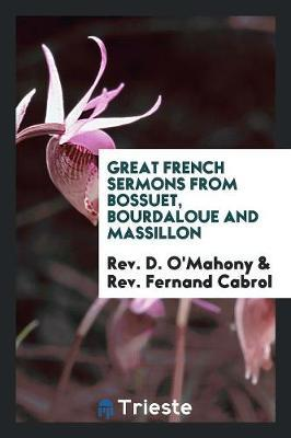 Great French Sermons from Bossuet, Bourdaloue and Massillon