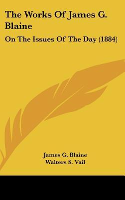 The Works of James G. Blaine
