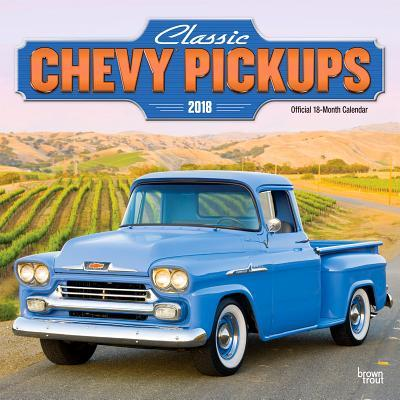 Classic Chevy Pickups 2018 Calendar
