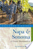 Explorer's Guide Napa and Sonoma: A Great Destination (Ninth Edition) (Explorer's Great Destinations)