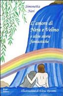 L'amore di Nera e Velino e altre storie fantastiche