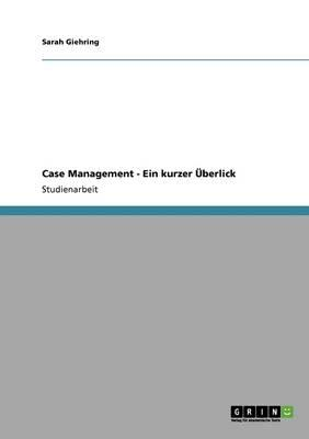 Case Management. Ein kurzer Überlick