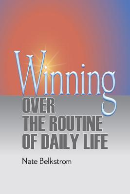 Winning over the Routine of Daily Life