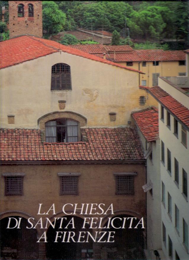 La chiesa di Santa Felicita a Firenze