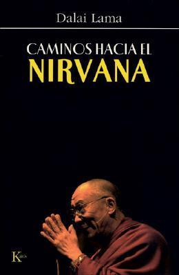 Caminos hacia el Nirvana/ Many Ways to Nirvana