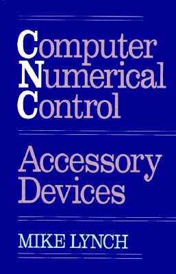Computer Numerical Control Accessory Devices